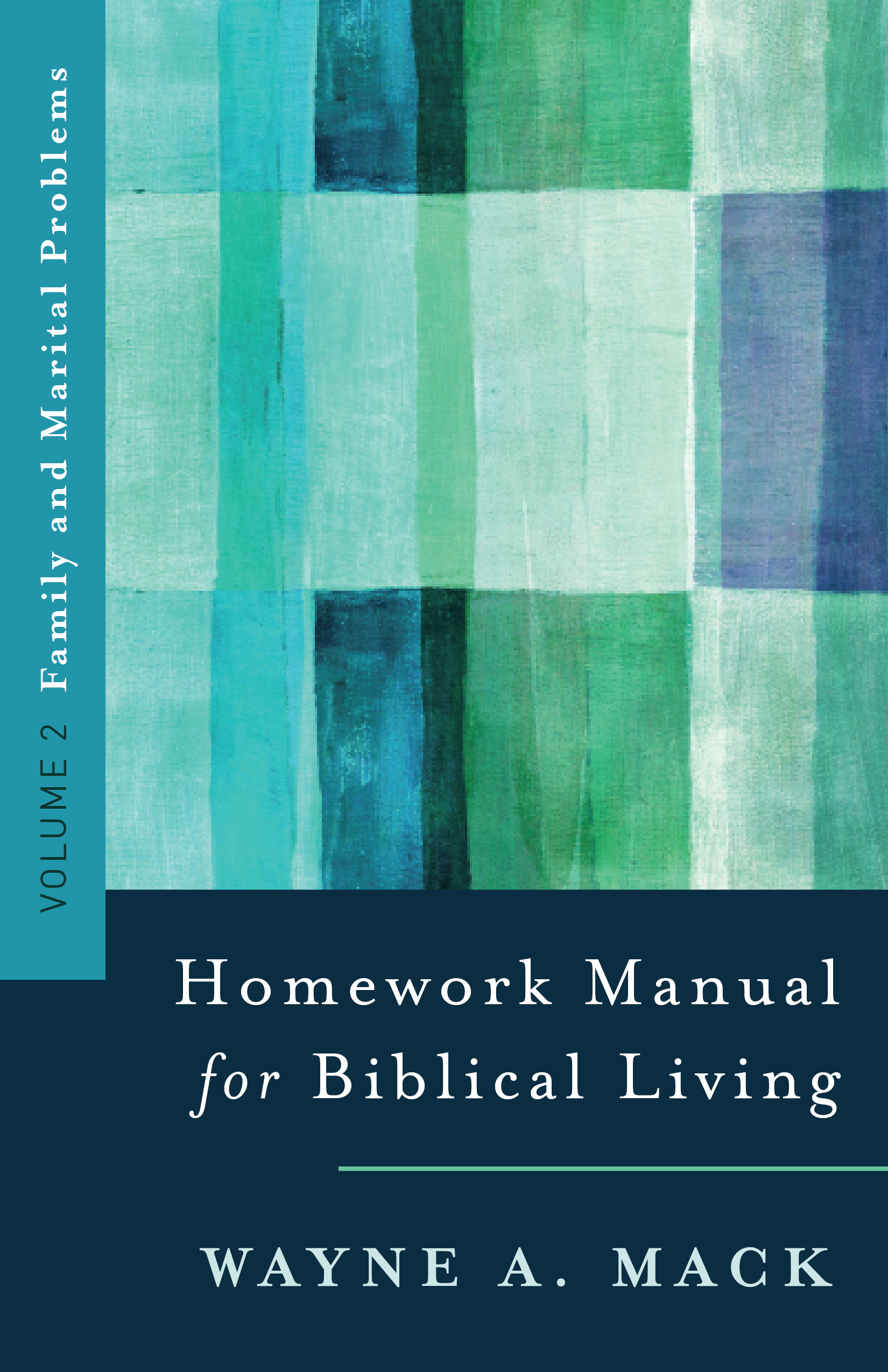 Homework Manual for Biblical Living, VOL. 2 (Family & Marital)
