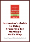 Preparing for Marriage God's Way-Instructor's Guide to the Workbook (PDF download)