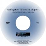 Handling Hurts, Mistreatment & Rejection (DVD)