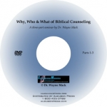 Why, Who & What of Biblical Counseling (DVD)