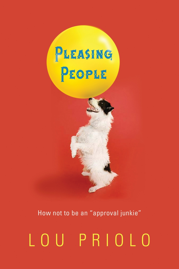 Pleasing People: How Not to Be an 'Approval Junkie'