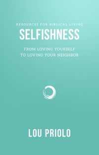 Selfishness: From Loving Yourself to Loving Your Neighbor