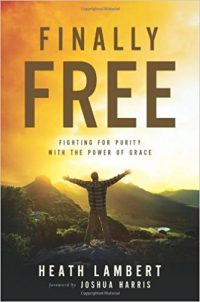Finally Free by Heath Lambert