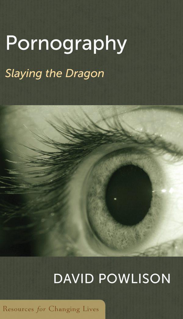 Pornography: Slaying the Dragon, booklet by David Powlison