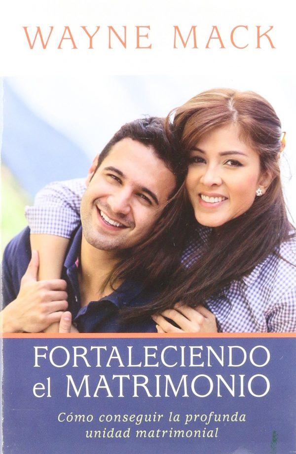 Fortaleciendo el matrimonio (Spanish Edition)
